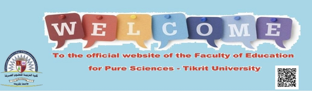 Welcome to the official website of the College of Education for Pure Sciences Tikrit University, the Republic of Iraq